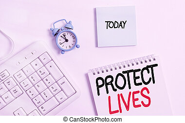 Word writing text Protect Lives. Business concept for to cover or shield from exposure injury damage or destruction White pc keyboard with empty note paper and pencil above white background.