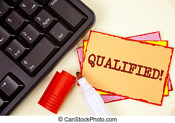 Word writing text Qualified Motivational Call. Business concept for Certified to perform a job Competent Experienced written on Sticky Note paper on plain background Marker and Keyboard next to it.