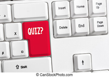 Word writing text Quiz Question. Business concept for test of knowledge as competition between individuals or teams White pc keyboard with empty note paper above white background key copy space.
