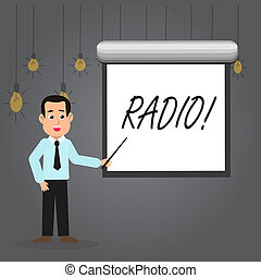 Word writing text Radio. Business concept for Electronic equipment used for listening to broadcasts programs shows Man in Necktie Talking Holding Stick Pointing to Blank White Screen on Wall.