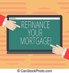Word writing text Refinance Your Mortgage. Business concept for Replacing an existing mortgage with a new loan Hu analysis Hands from Both Sides Pointing on a Blank Color Tablet Screen.