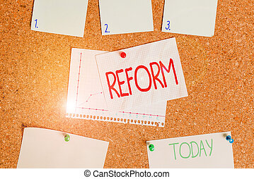 Word writing text Reform. Business concept for to amend or improve by change of forms or removal of faults Corkboard color size paper pin thumbtack tack sheet billboard notice board.