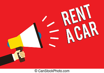 Word writing text Rent A Car. Business concept for paying for temporary vehicle usage from one day to months Man holding megaphone loudspeaker red background message speaking loud.