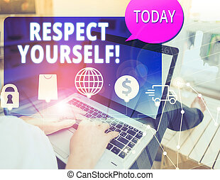 Word writing text Respect Yourself. Business concept for ...