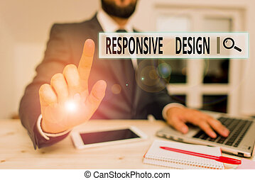 Word writing text Responsive Design. Business concept for web page creation that makes use of flexible layouts Male human wear formal clothes present presentation use hi tech smartphone.