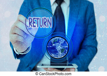 Word writing text Return. Business concept for come or go back to a place or an individual Give money you took before Elements of this image furnished by NASA.