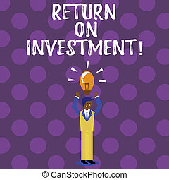 Word writing text Return On Investment. Business concept for...