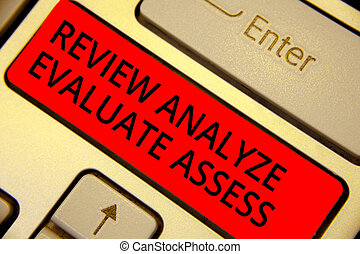 Word writing text Review Analyze Evaluate Assess. Business concept for Evaluation of performance feedback process Keyboard red key Intention create computer computing reflection document.