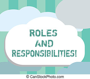 Word writing text Roles And Responsibilities. Business concept for Specific Task Obligations expected to perform.