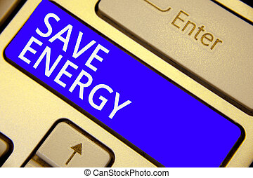 Word writing text Save Energy. Business concept for decreasing the amount of power used achieving a similar outcome Keyboard blue key Intention create computer computing reflection document.