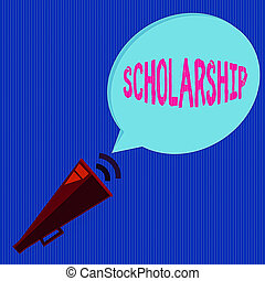 Word writing text Scholarship. Business concept for grant or...