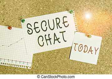 Word writing text Secure Chat. Business concept for approach to protect messages when sent beyond the corporate Corkboard color size paper pin thumbtack tack sheet billboard notice board.