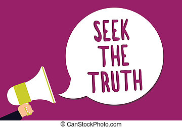 Word writing text Seek The Truth. Business concept for Looking for the real facts Investigate study discover Man holding megaphone loudspeaker speech bubble screaming purple background