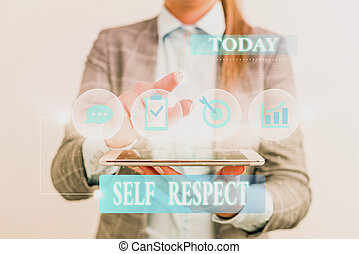Word writing text Self Respect. Business concept for Pride and confidence in oneself Stand up for yourself Female human wear formal work suit presenting presentation use smart device.