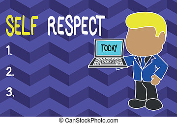 Word writing text Self Respect. Business concept for Pride and confidence in oneself Stand up for yourself Standing professional businessman holding open laptop right hand side.