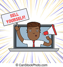 Word writing text Sell Yourself. Business concept for to make yourself seem impressive or notable to other showing Man Speaking Through Laptop Screen into Megaphone Blank Plate with Handle.