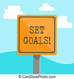 Word writing text Set Goals. Business concept for process of identifying something that you want to accomplish 3D Square Blank Colorful Caution Road Sign with Black Border Mounted on Wood.