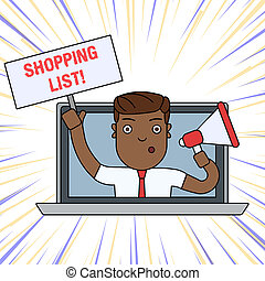 Word writing text Shopping List. Business concept for a list of items to be considered or purchases to be made Man Speaking Through Laptop Screen into Megaphone Blank Plate with Handle.
