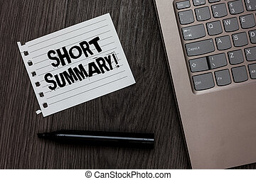 Word writing text Short Summary Motivational Call. Business concept for Brief statement of main points clear Laptop nice computer notebook netbook pen small pitch paper pen wood.