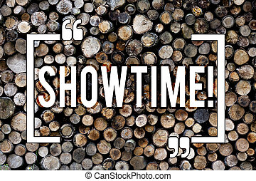 Word writing text Showtime. Business concept for Time a Play Film Concert Perforanalysisce Event is scheduled to start Wooden background vintage wood wild message ideas intentions thoughts.