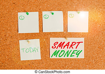 Word writing text Smart Money. Business concept for the money bet or invested by showing with expert knowledge Corkboard color size paper pin thumbtack tack sheet billboard notice board.