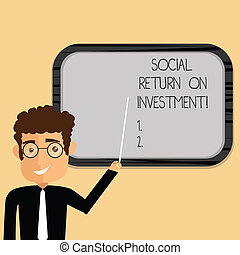 Word writing text Social Return On Investment. Business concept for Invest part of the earnings in donations Man Standing Holding Stick Pointing to Wall Mounted Blank Color Board.