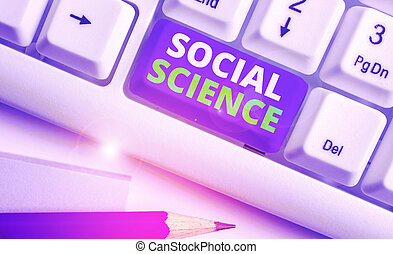 Word writing text Social Science. Business photo showcasing scientific study of huanalysis society and social relationships