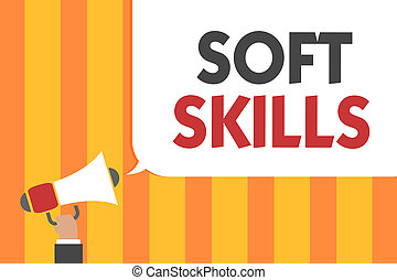 Word writing text Soft Skills. Business concept for personal attribute enable interact effectively with other people Man holding megaphone loudspeaker speech bubble message speaking loud.