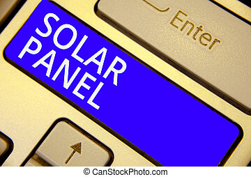 Word writing text Solar Panel. Business concept for designed to absorb suns rays source of energy generating Keyboard blue key Intention create computer computing reflection document.