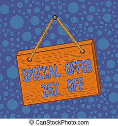 Word writing text Special Offer 25 Off. Business photo showcasing Discounts promotion Sales Retail Marketing Offer Square rectangle unreal cartoon wood wooden hang down on the coloured wall