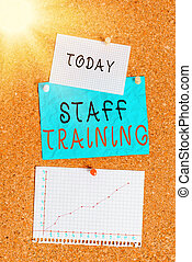 Word writing text Staff Training. Business concept for learn specific knowledge improve performance in current roles Corkboard color size paper pin thumbtack tack sheet billboard notice board.