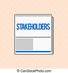 Word writing text Stakeholders. Business concept for Persons with interest or concern in something like a business