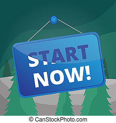 Word writing text Start Now. Business concept for do not hesitate get working or doing stuff right away Colored memo reminder empty board blank space attach background rectangle.