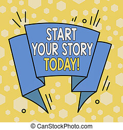 Word writing text Start Your Story Today. Business concept...
