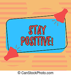 Word writing text Stay Positive. Business concept for Be Optimistic Motivated Good Attitude Inspired Hopeful Two Megaphone with Sound icon on Blank Color Outlined Rectangular Shape.