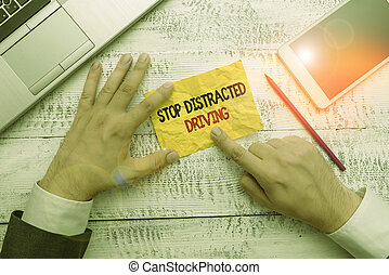 Word writing text Stop Distracted Driving. Business concept for asking to be careful behind wheel drive slowly.