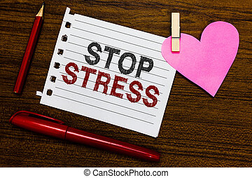 Word writing text Stop Stress. Business concept for Seek help Take medicines Spend time with loveones Get more sleep Notebook piece paper markers clothespin holding heart wooden background.