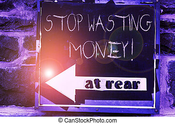 Word writing text Stop Wasting Money. Business concept for advicing demonstrating or group to start saving and use it wisely Advertisement concept with empty copy space on the road sign.