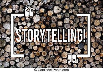Word writing text Storytelling. Business concept for Tell short Stories Personal Experiences Wooden background vintage wood wild message ideas intentions thoughts.