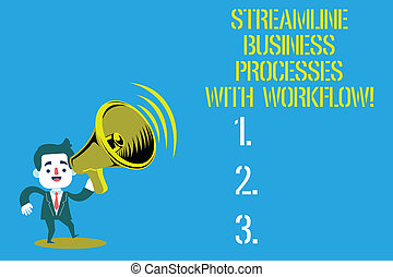 Word writing text Streamline Business Processes With Workflow. Business concept for Computer social media process Man in Suit Earpad Standing Moving Holding a Megaphone with Sound icon.