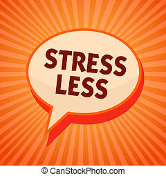 Word writing text Stress Less. Business concept for Stay ...