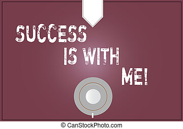 Word writing text Success Is With Me. Business concept for Be optimistic pursue of good results successful Coffee Cup Saucer Top View photo Reflection on Blank Color Snap Planner.
