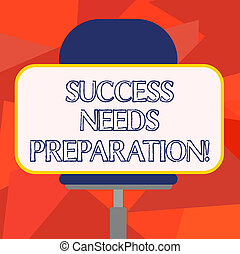 Word writing text Success Needs Preparation. Business concept for Readiness for a future to accomplish goals Blank Rectangular Shape Sticker Sitting Horizontally on a Swivel Chair.