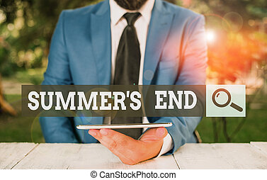 Word writing text Summer S End. Business concept for End of break good memories from trips and relaxing time Businessman with mobile phone in his hand.