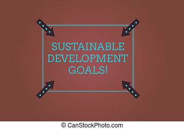 Word writing text Sustainable Development Goals. Business ...