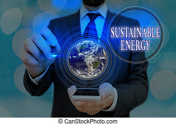 Word writing text Sustainable Energy. Business concept for practice of using energy that meets the needs of present Elements of this image furnished by NASA.