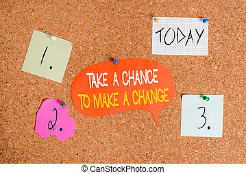Word writing text Take A Chance To Make A Change. Business concept for dont lose opportunity to reach bigger things Corkboard color size paper pin thumbtack tack sheet billboard notice board.
