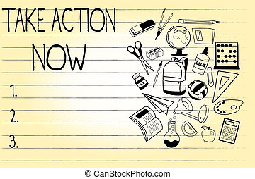 Word writing text Take Action Now. Business concept for asking someone to start doing Good performance Encourage