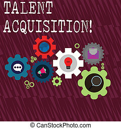 Word writing text Talent Acquisition. Business concept for process of finding and acquiring skilled huanalysis labor Set of Global Online Social Networking Icons Inside Colorful Cog Wheel Gear.