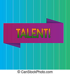 Word writing text Talent. Business concept for Natural abilities of showing showing specialized skills they possess Blank Folded Color Banner photo on Vertically Striped Two Toned Backdrop.